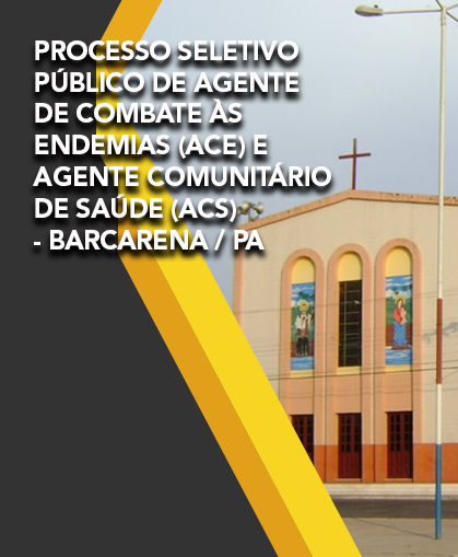 Processo Seletivo Público de ACS e ACE – Barcarena /PA