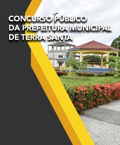 Concurso Público da Prefeitura Municipal de Terra Santa / PA